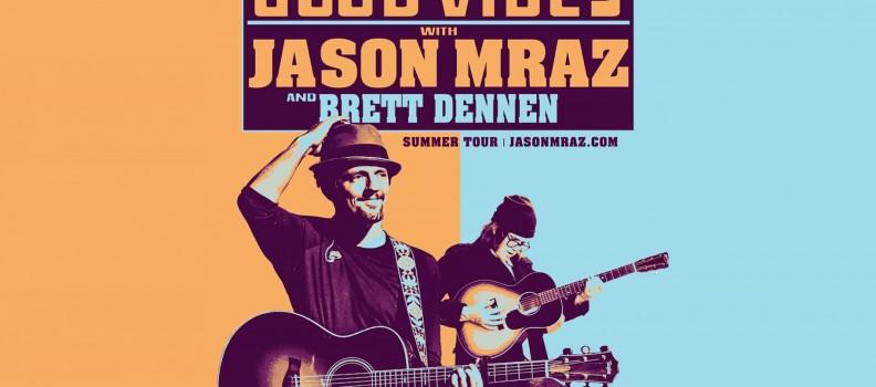 JASON MRAZ and BRETT DENNEN